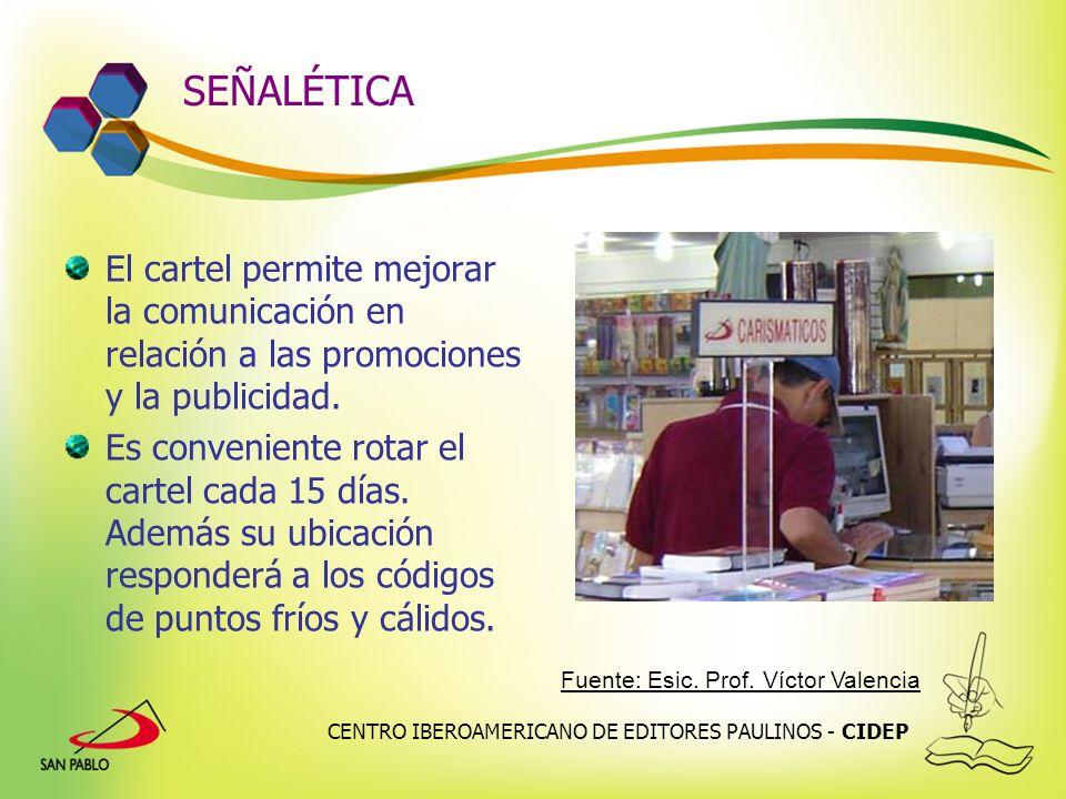 CENTRO IBEROAMERICANO DE EDITORES PAULINOS - CIDEP SEÑALÉTICA El cartel permite mejorar la comunicación en relación a las promociones y la publicidad.