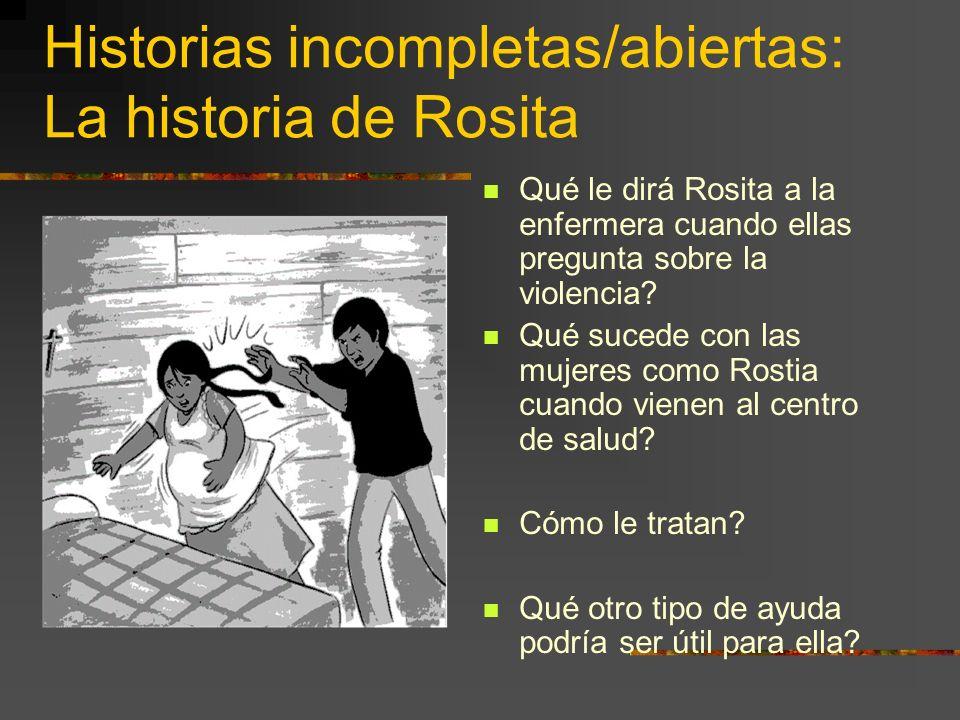 Historias incompletas/abiertas: La historia de Rosita Qué le dirá Rosita a la enfermera cuando ellas pregunta sobre la violencia.