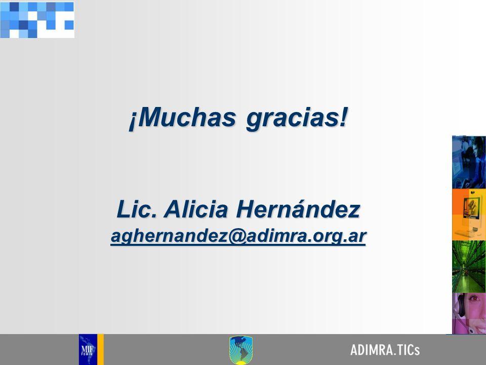 ¡Muchas gracias! Lic. Alicia Hernández aghernandez@adimra.org.ar