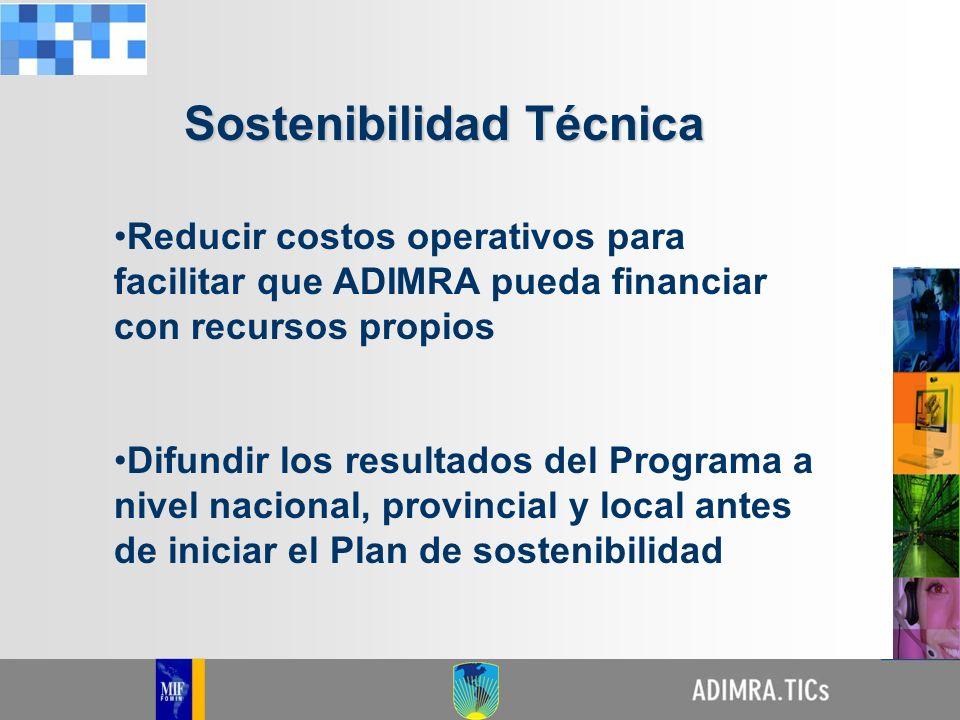 Reducir costos operativos para facilitar que ADIMRA pueda financiar con recursos propios Difundir los resultados del Programa a nivel nacional, provin