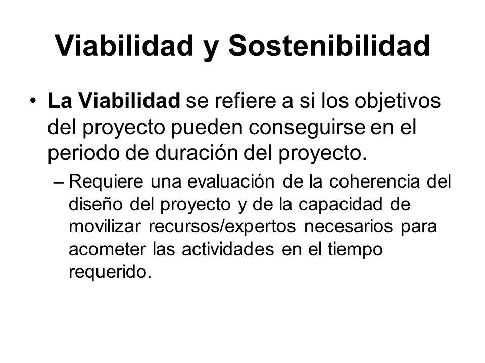 La Viabilidad se refiere a si los objetivos del proyecto pueden conseguirse en el periodo de duración del proyecto.