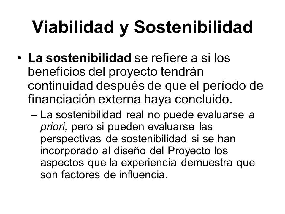 La sostenibilidad se refiere a si los beneficios del proyecto tendrán continuidad después de que el período de financiación externa haya concluido.