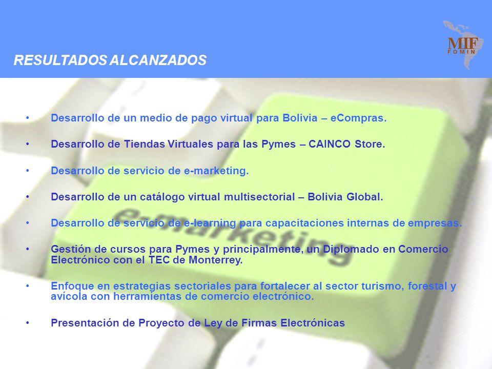 2 RESULTADOS ALCANZADOS Desarrollo de un medio de pago virtual para Bolivia – eCompras.