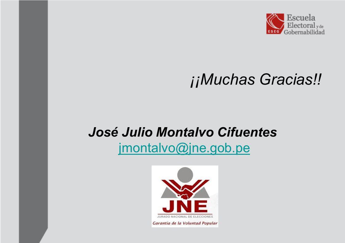 ¡¡Muchas Gracias!! José Julio Montalvo Cifuentes jmontalvo@jne.gob.pe