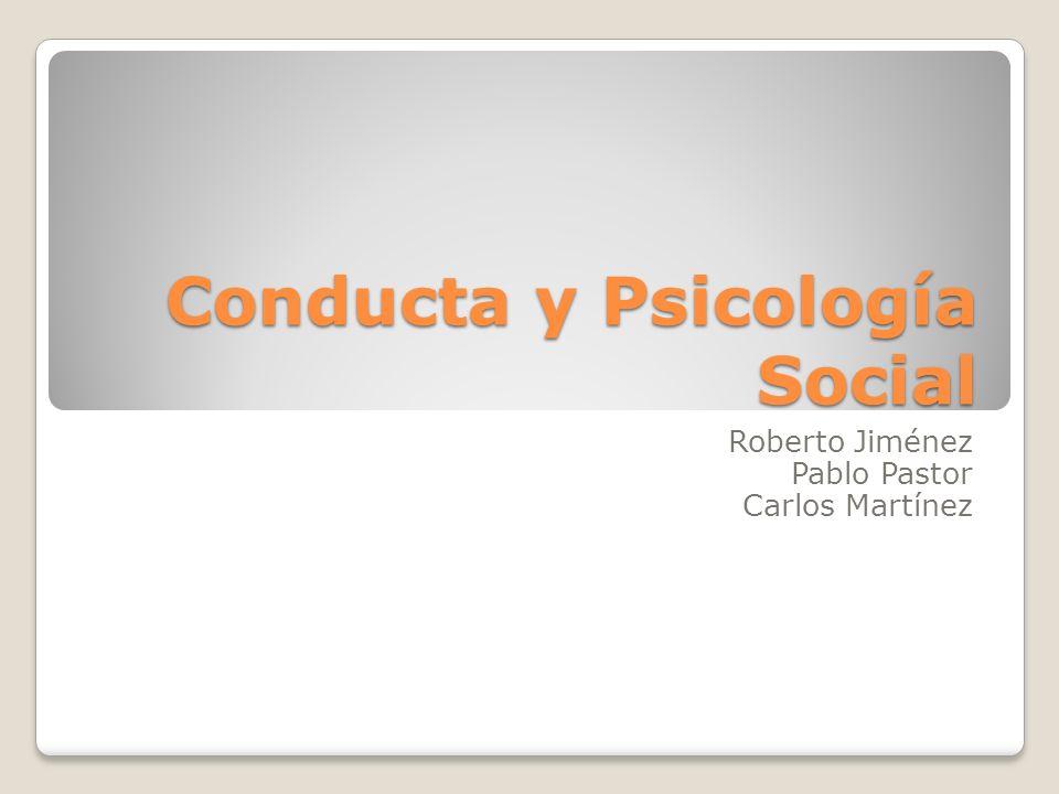 Conducta y Psicología Social Roberto Jiménez Pablo Pastor Carlos Martínez
