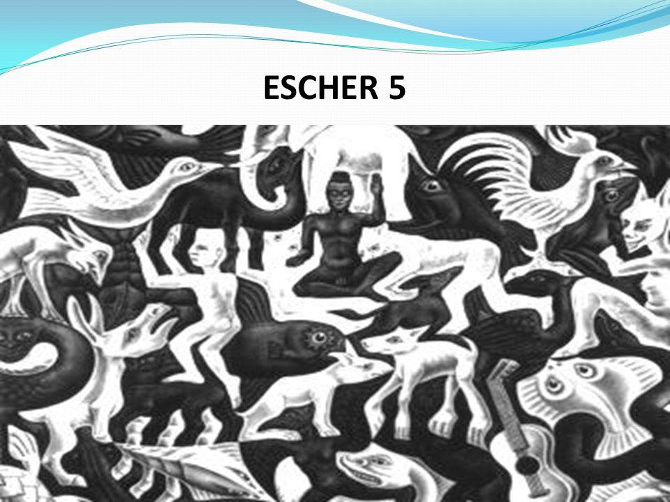 ESCHER 5