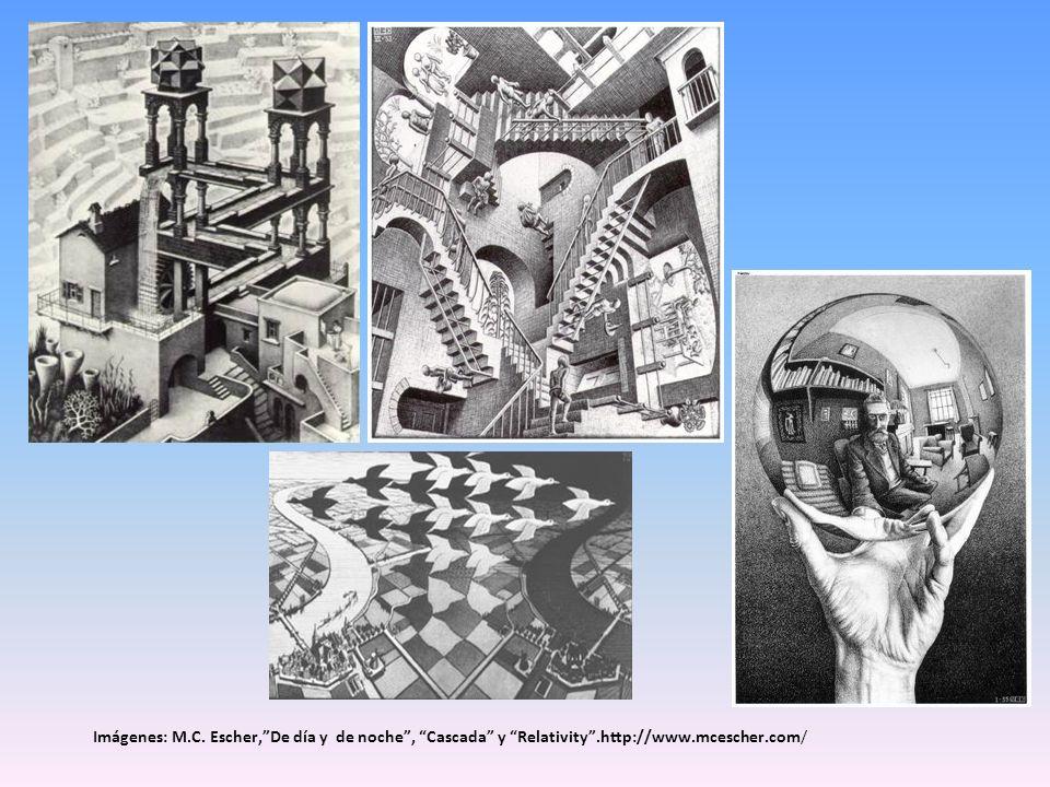 Imágenes: M.C. Escher,De día y de noche, Cascada y Relativity.http://www.mcescher.com/
