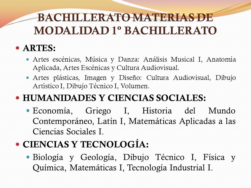 BACHILLERATO MATERIAS DE MODALIDAD 1º BACHILLERATO ARTES: Artes escénicas, Música y Danza: Análisis Musical I, Anatomía Aplicada, Artes Escénicas y Cultura Audiovisual.