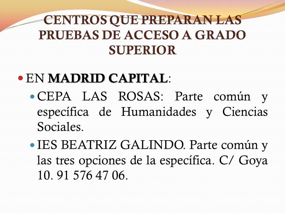CENTROS QUE PREPARAN LAS PRUEBAS DE ACCESO A GRADO SUPERIOR MADRID CAPITAL EN MADRID CAPITAL : CEPA LAS ROSAS: Parte común y específica de Humanidades