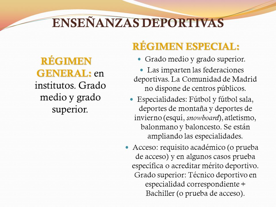 ENSEÑANZAS DEPORTIVAS RÉGIMEN GENERAL: RÉGIMEN GENERAL: en institutos.