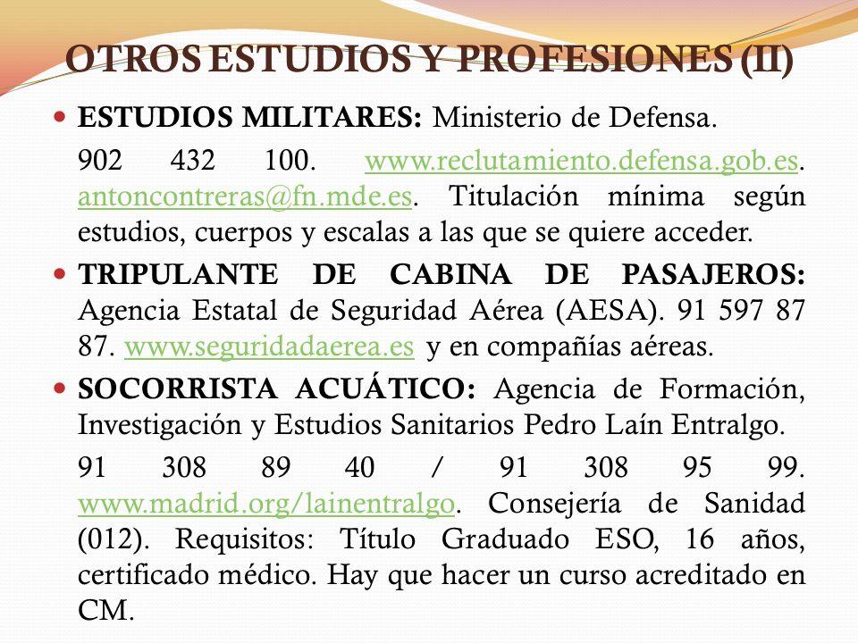OTROS ESTUDIOS Y PROFESIONES (II) ESTUDIOS MILITARES: Ministerio de Defensa.