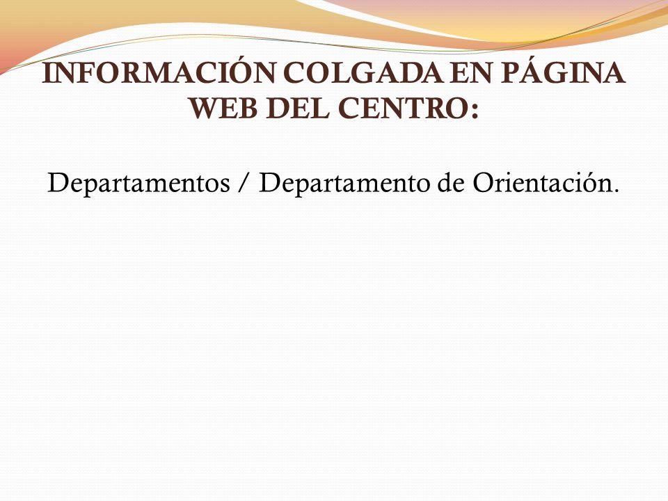 INFORMACIÓN COLGADA EN PÁGINA WEB DEL CENTRO: Departamentos / Departamento de Orientación.