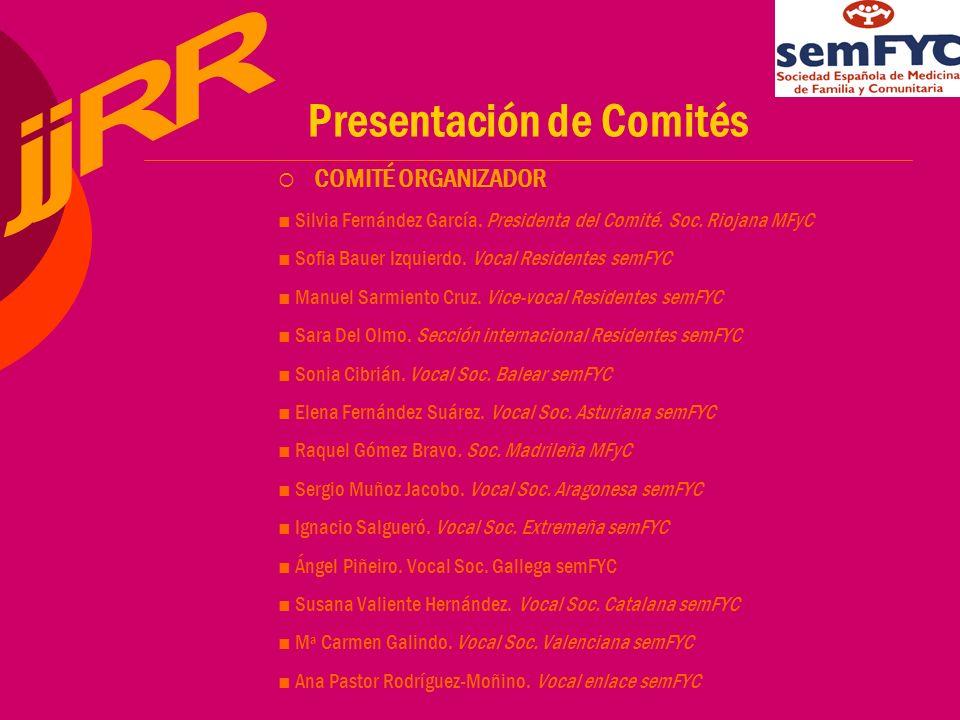 Presentación de Comités COMITÉ ORGANIZADOR Silvia Fernández García.