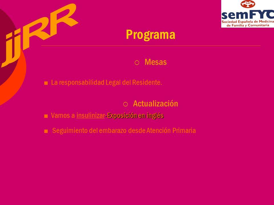 Programa Mesas La responsabilidad Legal del Residente.