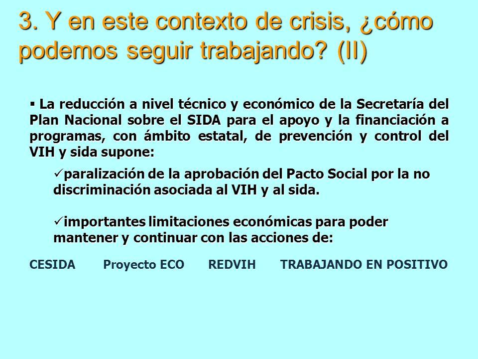3. Y en este contexto de crisis, ¿cómo podemos seguir trabajando? (II) La reducción a nivel técnico y económico de la Secretaría del Plan Nacional sob