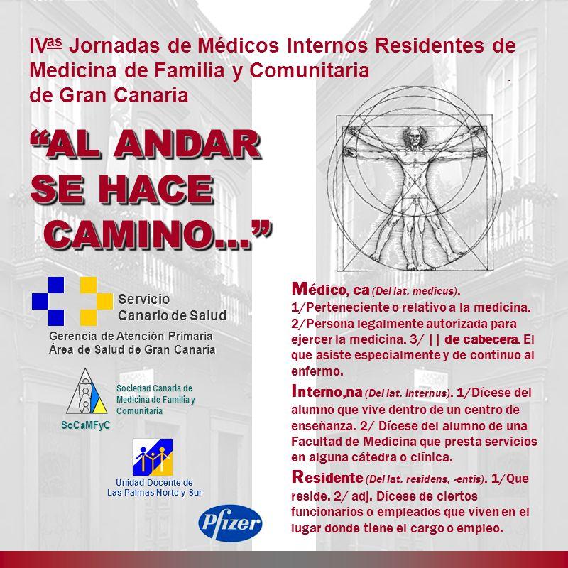 AL ANDAR SE HACE CAMINO… CAMINO… AL ANDAR SE HACE CAMINO… CAMINO… IV as Jornadas de Médicos Internos Residentes de Medicina de Familia y Comunitaria d