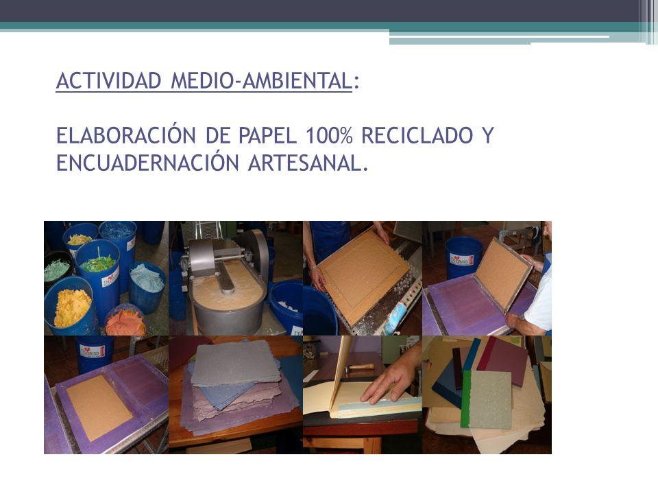 ACTIVIDAD MEDIO-AMBIENTAL: ELABORACIÓN DE PAPEL 100% RECICLADO Y ENCUADERNACIÓN ARTESANAL. 8