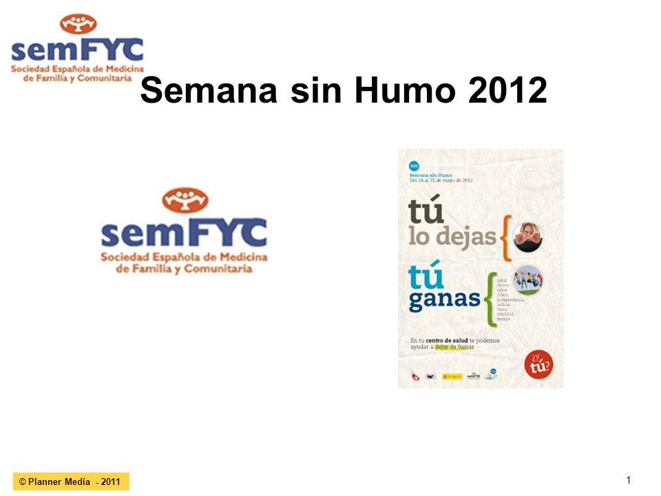 1 © Planner Media - 2011 Semana sin Humo 2012