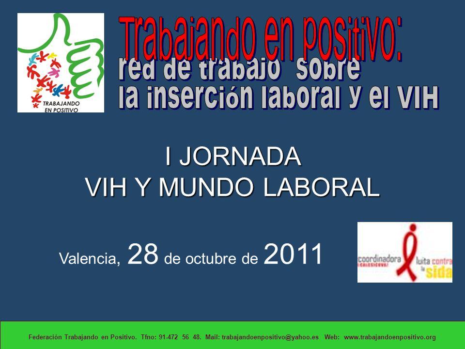 I JORNADA VIH Y MUNDO LABORAL Federación Trabajando en Positivo.