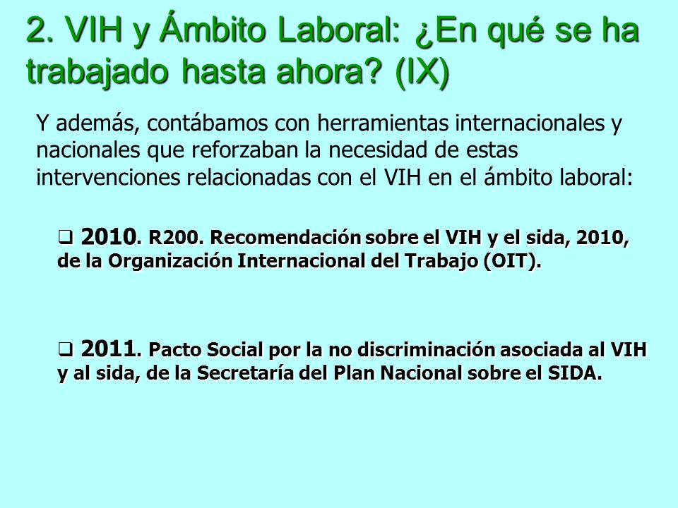 2. VIH y Ámbito Laboral: ¿En qué se ha trabajado hasta ahora? (IX) 2010. R200. Recomendación sobre el VIH y el sida, 2010, de la Organización Internac