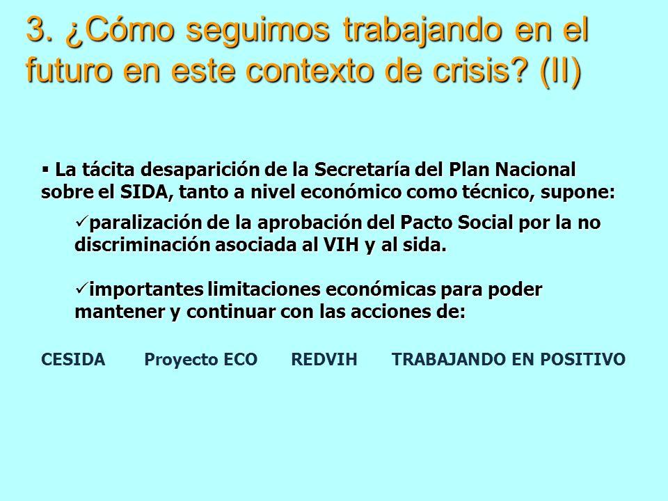 3. ¿Cómo seguimos trabajando en el futuro en este contexto de crisis? (II) La tácita desaparición de la Secretaría del Plan Nacional sobre el SIDA, ta