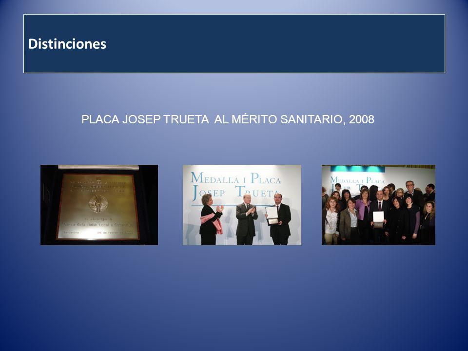 Distinciones PLACA JOSEP TRUETA AL MÉRITO SANITARIO, 2008