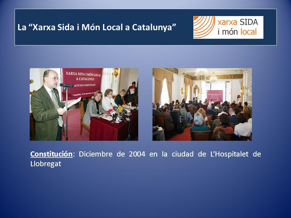La Xarxa Sida i Món Local a Catalunya Constitución: Diciembre de 2004 en la ciudad de LHospitalet de Llobregat