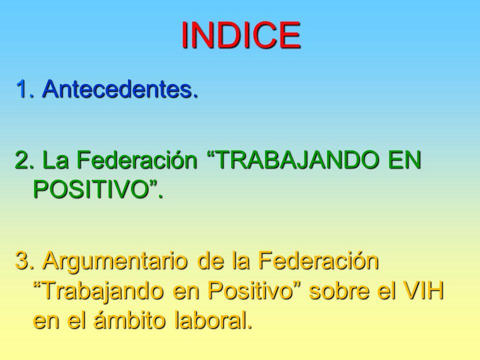 1. Antecedentes. 2. La Federación TRABAJANDO EN POSITIVO.