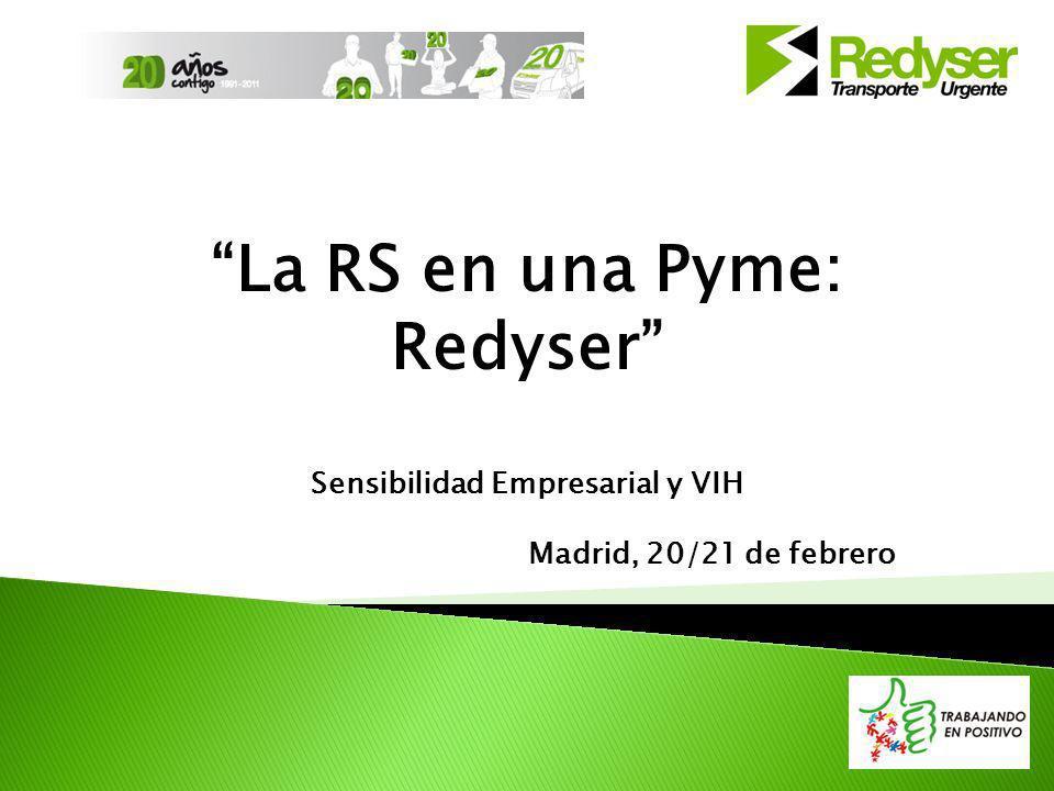 La RS en una Pyme: Redyser Sensibilidad Empresarial y VIH Madrid, 20/21 de febrero