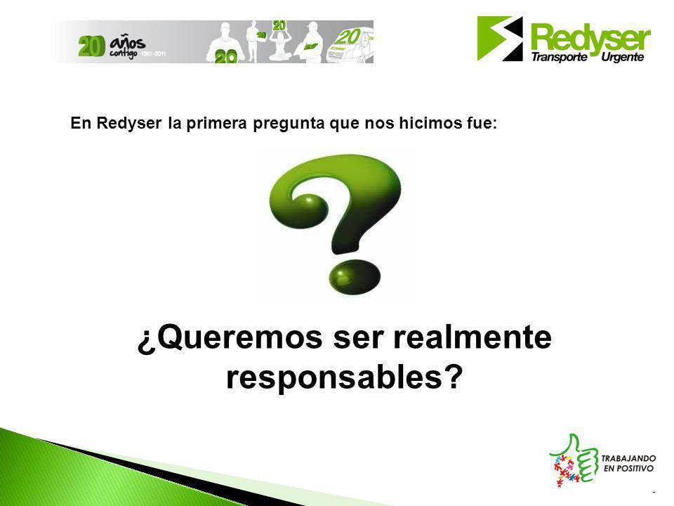 3 En Redyser la primera pregunta que nos hicimos fue: ¿Queremos ser realmente responsables?