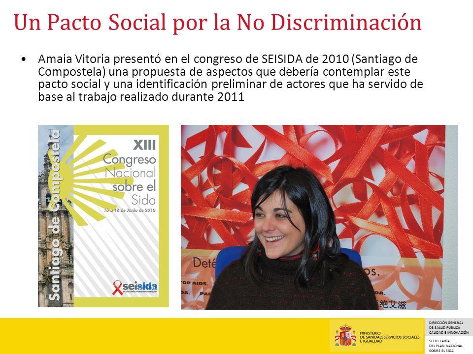 DIRECCIÓN GENERAL DE SALUD PÚBLICA CALIDAD E INNOVACIÓN SECRETARÍA DEL PLAN NACIONAL SOBRE EL SIDA Un Pacto Social por la No Discriminación Amaia Vito