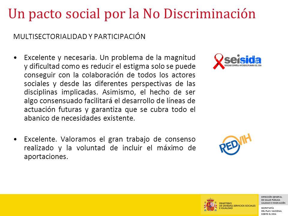 DIRECCIÓN GENERAL DE SALUD PÚBLICA CALIDAD E INNOVACIÓN SECRETARÍA DEL PLAN NACIONAL SOBRE EL SIDA Un pacto social por la No Discriminación MULTISECTORIALIDAD Y PARTICIPACIÓN Excelente y necesaria.