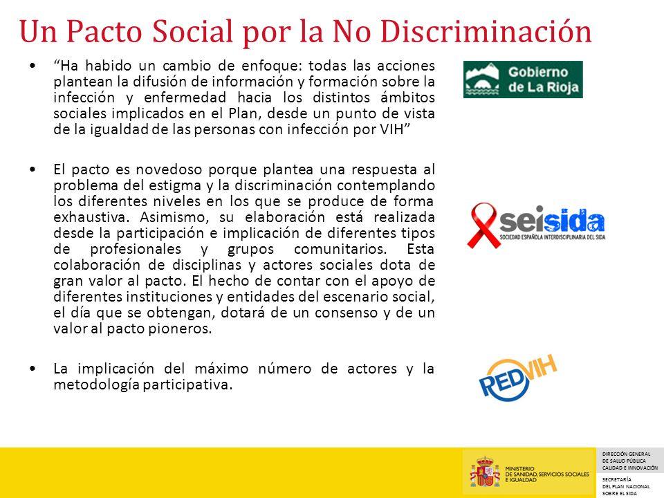 DIRECCIÓN GENERAL DE SALUD PÚBLICA CALIDAD E INNOVACIÓN SECRETARÍA DEL PLAN NACIONAL SOBRE EL SIDA Un Pacto Social por la No Discriminación Ha habido