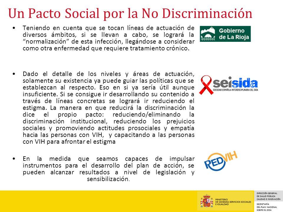 DIRECCIÓN GENERAL DE SALUD PÚBLICA CALIDAD E INNOVACIÓN SECRETARÍA DEL PLAN NACIONAL SOBRE EL SIDA Un Pacto Social por la No Discriminación Teniendo e