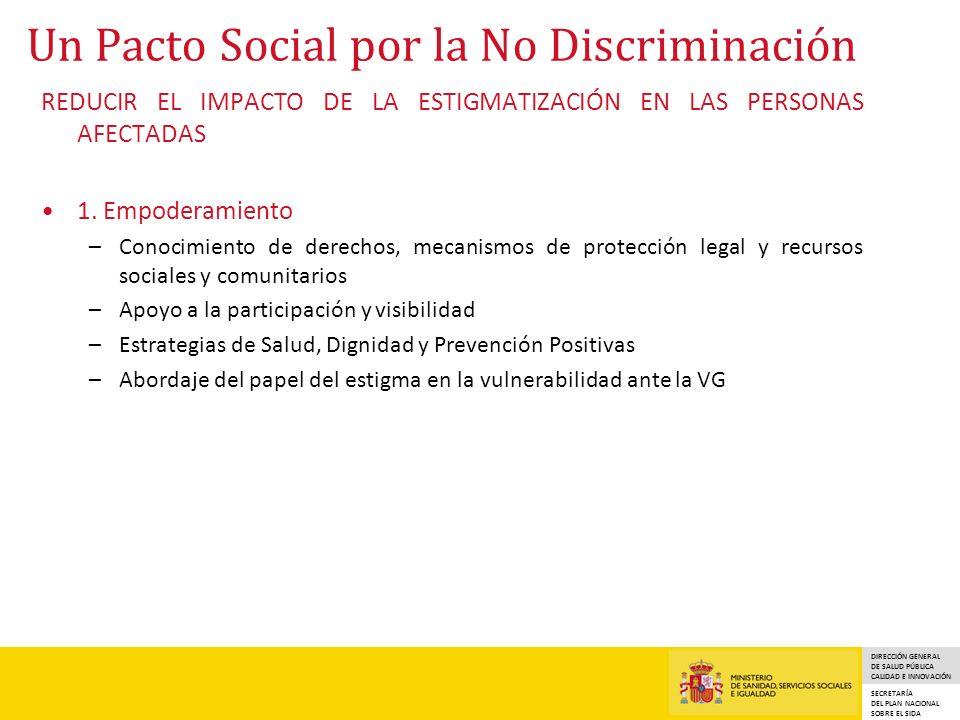 DIRECCIÓN GENERAL DE SALUD PÚBLICA CALIDAD E INNOVACIÓN SECRETARÍA DEL PLAN NACIONAL SOBRE EL SIDA Un Pacto Social por la No Discriminación REDUCIR EL IMPACTO DE LA ESTIGMATIZACIÓN EN LAS PERSONAS AFECTADAS 1.