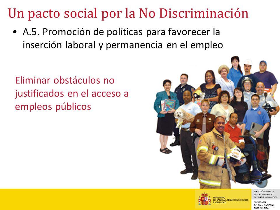 DIRECCIÓN GENERAL DE SALUD PÚBLICA CALIDAD E INNOVACIÓN SECRETARÍA DEL PLAN NACIONAL SOBRE EL SIDA Un pacto social por la No Discriminación A.5.