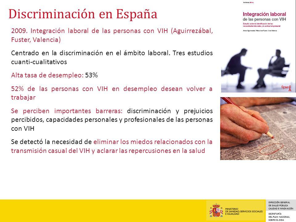 DIRECCIÓN GENERAL DE SALUD PÚBLICA CALIDAD E INNOVACIÓN SECRETARÍA DEL PLAN NACIONAL SOBRE EL SIDA Discriminación en España 2009. Integración laboral