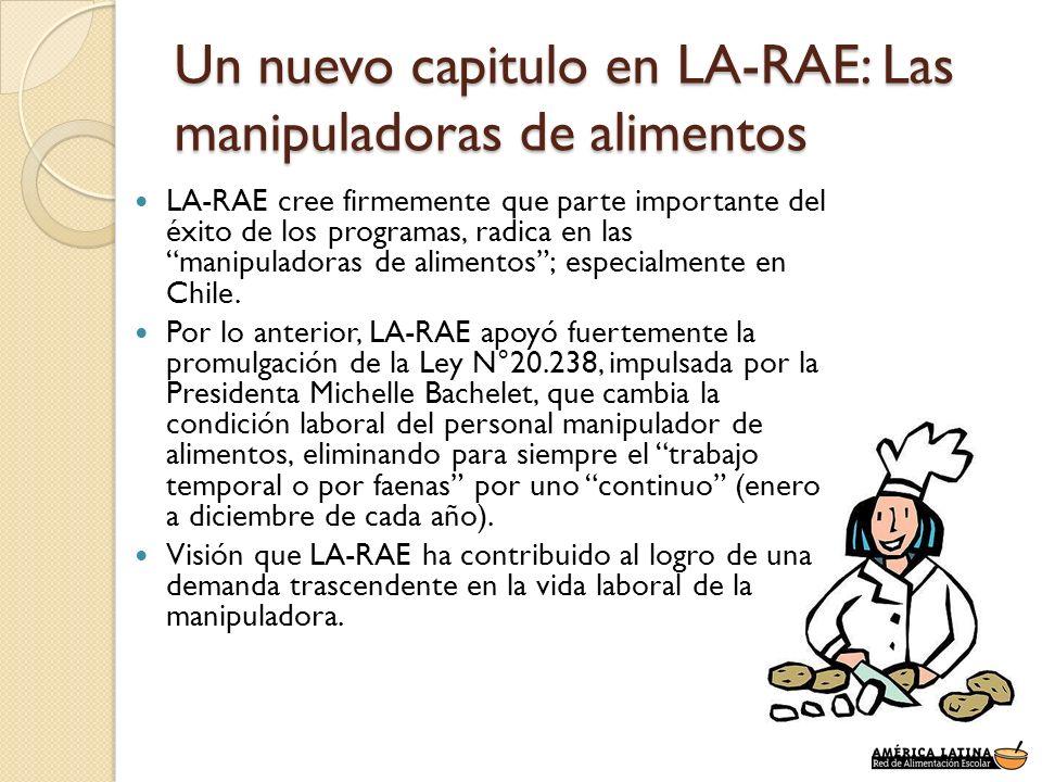 Un nuevo capitulo en LA-RAE: Las manipuladoras de alimentos LA-RAE cree firmemente que parte importante del éxito de los programas, radica en las mani