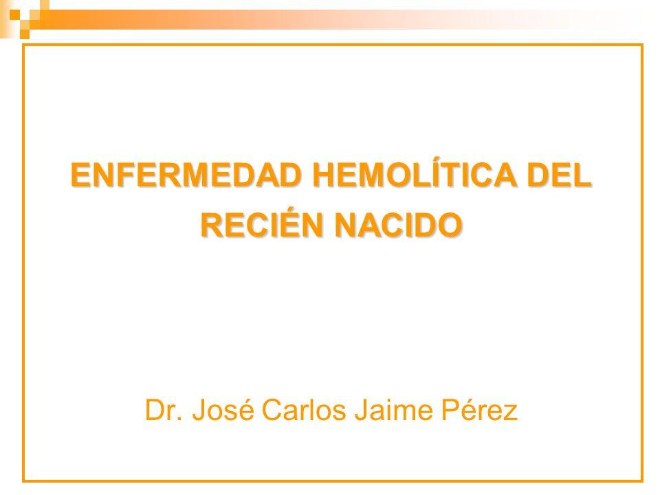 ENFERMEDAD HEMOLÍTICA DEL RECIÉN NACIDO ENFERMEDAD HEMOLÍTICA DEL RECIÉN NACIDO Dr.