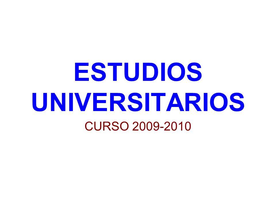 ESTUDIOS UNIVERSITARIOS CURSO 2009-2010