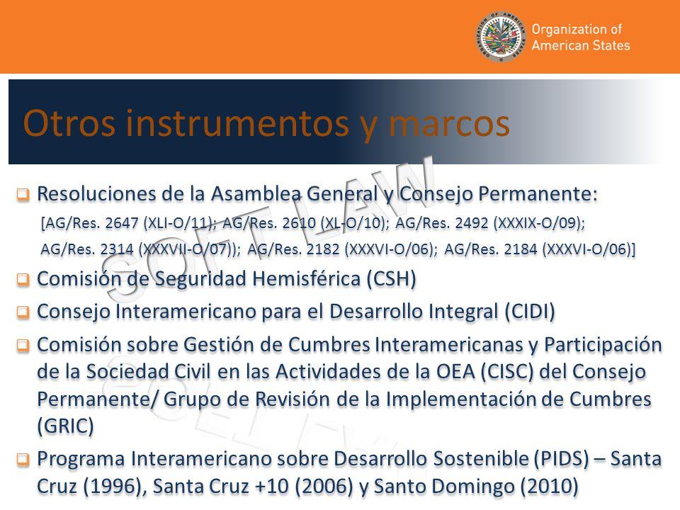 Otros instrumentos y marcos Resoluciones de la Asamblea General y Consejo Permanente: [AG/Res.