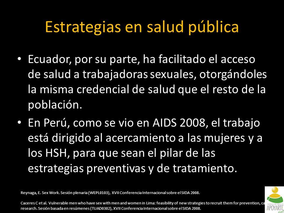 Ecuador, por su parte, ha facilitado el acceso de salud a trabajadoras sexuales, otorgándoles la misma credencial de salud que el resto de la población.
