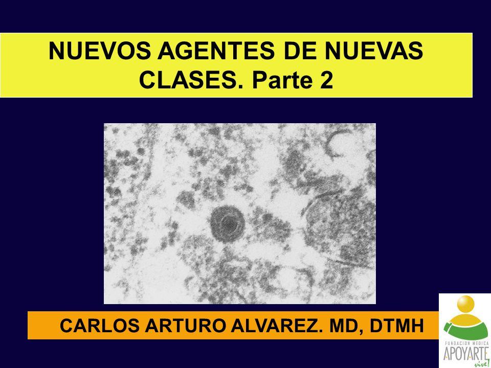 CARLOS ARTURO ALVAREZ. MD, DTMH NUEVOS AGENTES DE NUEVAS CLASES. Parte 2