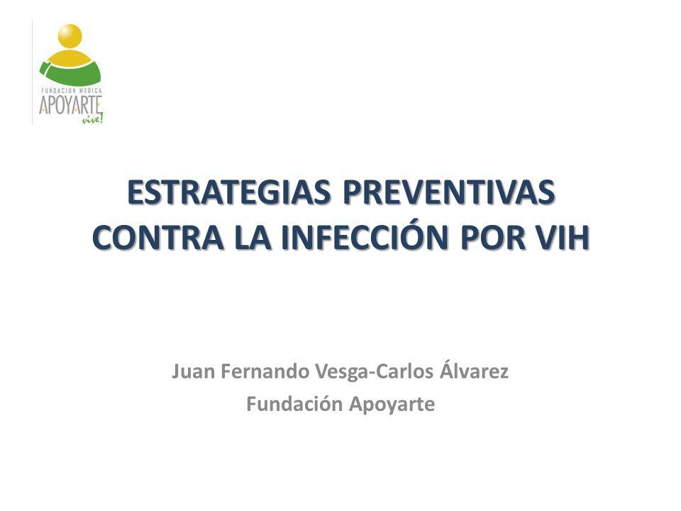 Juan Fernando Vesga-Carlos Álvarez Fundación Apoyarte IMPLEMENTACIÓN DE MODELOS DE ATENCIÓN PARA VIH ESTRATEGIAS PREVENTIVAS CONTRA LA INFECCIÓN POR V