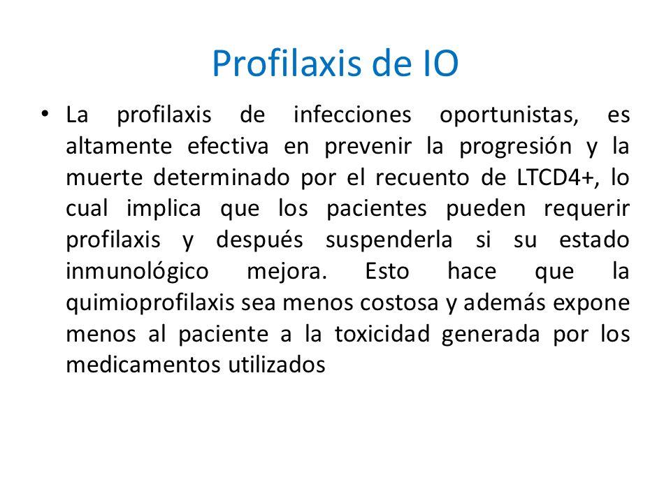 Profilaxis de IO La profilaxis de infecciones oportunistas, es altamente efectiva en prevenir la progresión y la muerte determinado por el recuento de