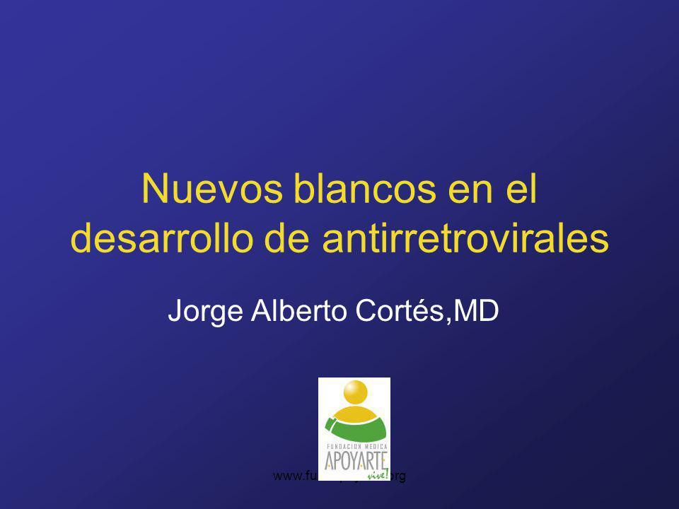 www.fundapoyarte.org Nuevos blancos en el desarrollo de antirretrovirales Jorge Alberto Cortés,MD