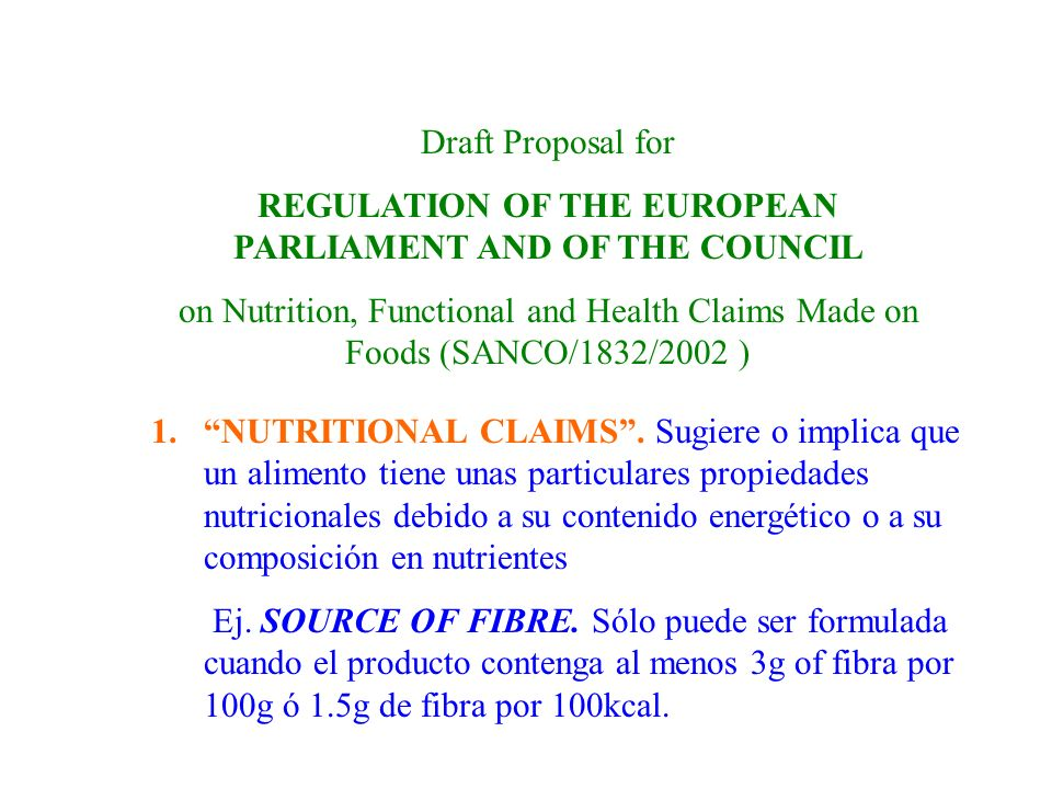 Draft Proposal for REGULATION OF THE EUROPEAN PARLIAMENT AND OF THE COUNCIL on Nutrition, Functional and Health Claims Made on Foods (SANCO/1832/2002