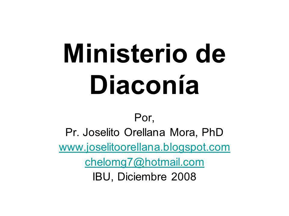 Diaconía, Joselito Orellana PhD2 Introducción El Ministerio de Diakonía es supremamente importante en la economía –mayordomía- de Dios para la Iglesia.