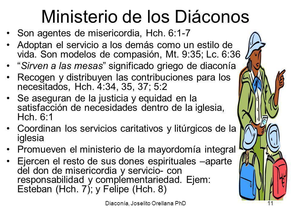 Diaconía, Joselito Orellana PhD11 Ministerio de los Diáconos Son agentes de misericordia, Hch.