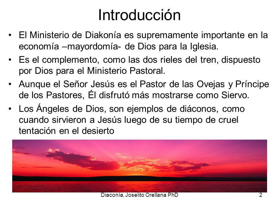 Diaconía, Joselito Orellana PhD13 Proceso de Selección 1.Llamamiento Lo hace Dios.